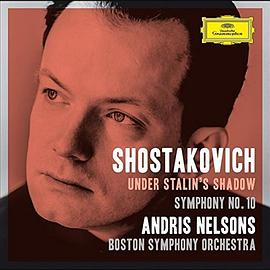 Andris Nelsons... - Shostakovich Under Stalin's Shadow - Symphony No.10