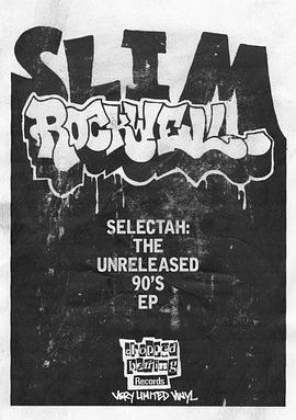 S.L.I.M. Rockwell - Selectah: The Unreleased 90s EP