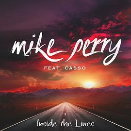 Mike Perry - Inside the Lines (feat. Casso)