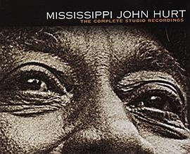 Mississippi John Hurt - The Complete Studio Recordings Mississippi John Hurt