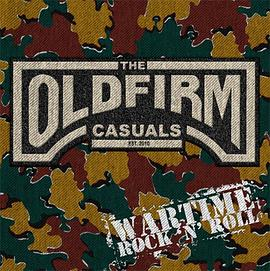 The Old Firm Casual - Wartime Rock N Roll