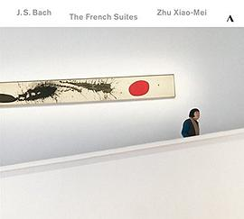 朱晓玫 Zhu Xiao-Mei - J.S. Bach: The French Suites, BWV 812-817