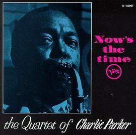 Charlie Parker Quartet - The Genius of Charlie Parker, Vol. 3: Now's the Time
