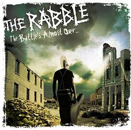 The Rabble - The Battle's Almost Over