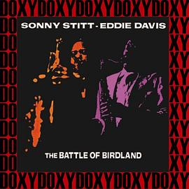 Sonny Stitt... - The Battle of Birdland, Complete Concert (Remastered Version) (Doxy Collection)