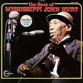 Mississippi John Hurt - The Best of Mississippi John Hurt