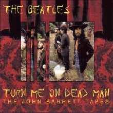 Turn Me On Dead Man: The John Barrett Tapes