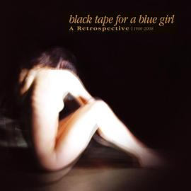 Black Tape For A Blue Girl - A Retrospective | 1986-2008