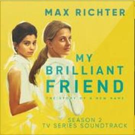 马克思·李希特 Max Richter - My Brilliant Friend, Season 2 (TV Series Soundtrack)
