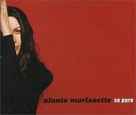 Alanis Morissette - So Pure