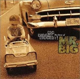 Mr. Big - Big, Bigger, Biggest! The Best of Mr. Big