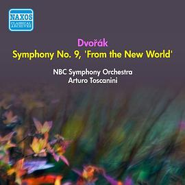 "DVORAK, A.: Symphony No. 9, ""From the New World"" (Toscanini) (1953)"