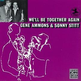 Gene Ammons... - We'll Be Together Again