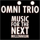 Omni Trio - Music for the Next Millennium