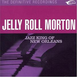 Jelly Roll Morton - Jazz King of New Orleans