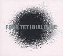 Four Tet - Dialogue