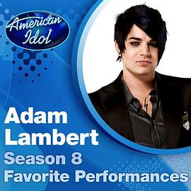 Adam Lambert - Season 8 Favorite Performances