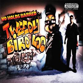 Tweedy Bird Loc - No Hold Barred