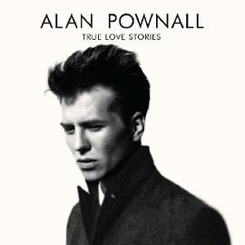 Alan Pownall - True Love Stories