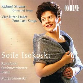 Soile Isokoski... - Richard Strauss: Four Last Songs