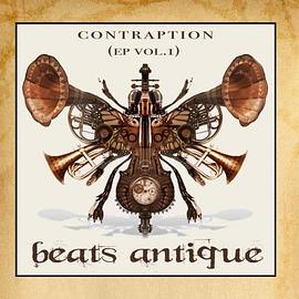 Beats Antique - Contraption Vol 1