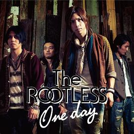 THE ROOTLESS - One day(ジャケットB)