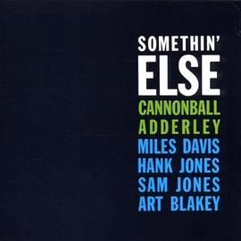 Cannonball Adderley... - Somethin' Else