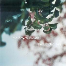 the tumbled sea - melody/summer