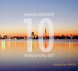 Vargo Lounge 10 Years of Chill Out